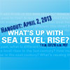 Read news item: What's Up With Sea Level Rise?